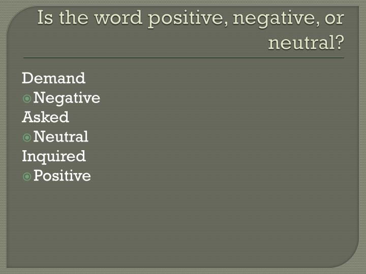 Is the word positive, negative, or neutral?