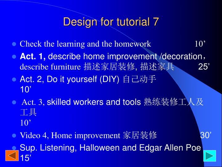 Design for tutorial 7