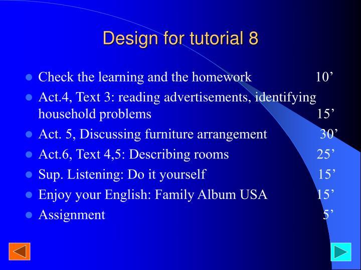 Design for tutorial 8