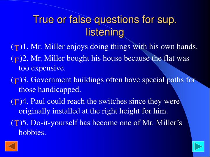True or false questions for sup. listening