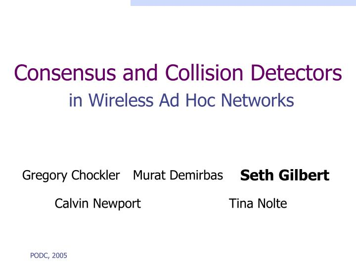 consensus and collision detectors in wireless ad hoc networks n.