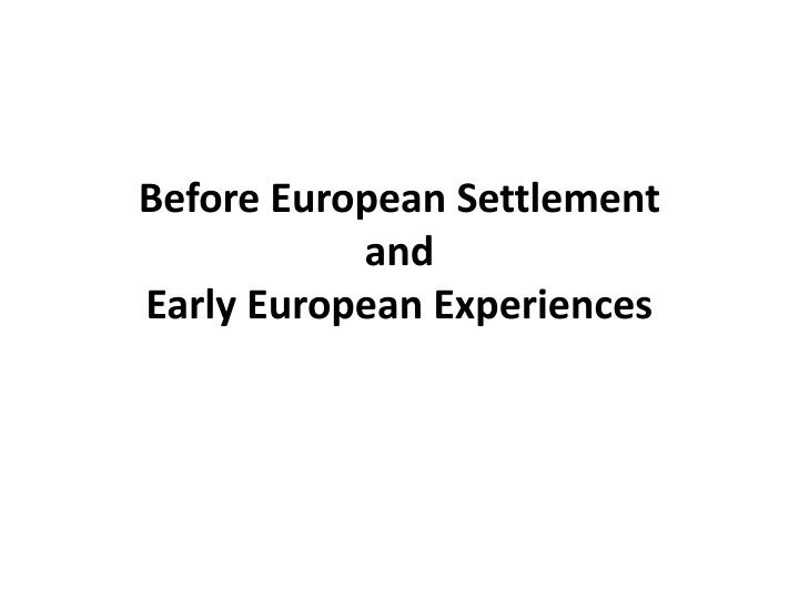 before european settlement and early european experiences n.