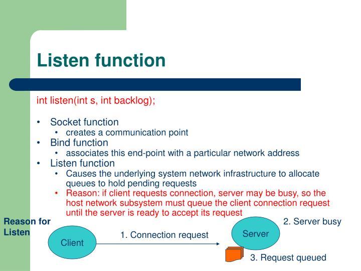 Listen function