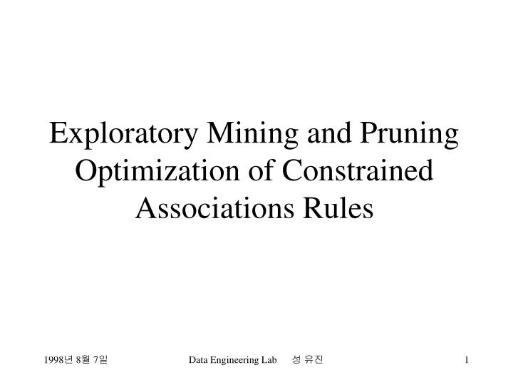 exploratory mining and pruning optimization of constrained associations rules n.