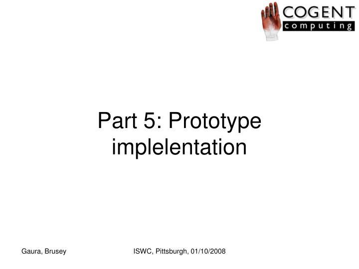 Part 5: Prototype implelentation