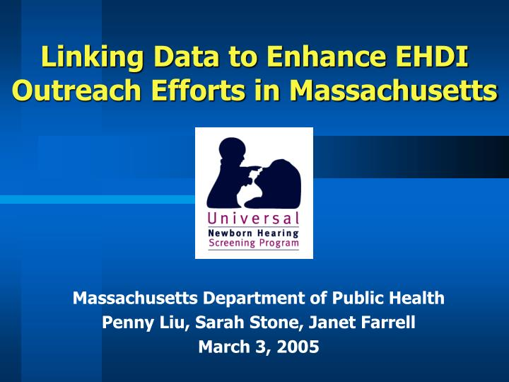 linking data to enhance ehdi outreach efforts in massachusetts n.