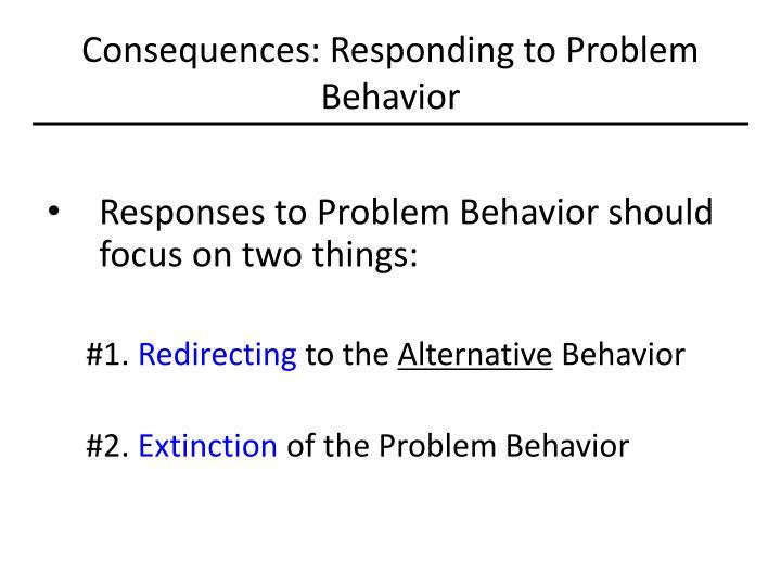 Consequences: Responding to Problem Behavior