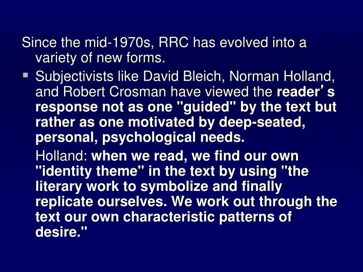 Since the mid-1970s, RRC has evolved into a variety of new forms.