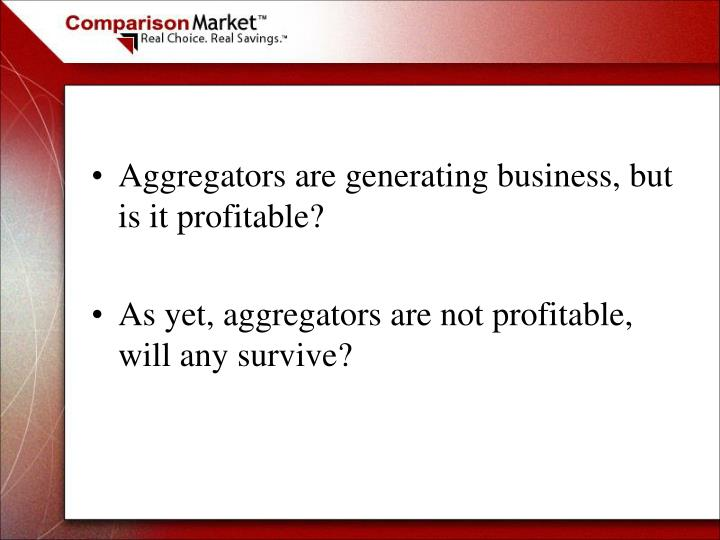 Aggregators are generating business, but is it profitable?