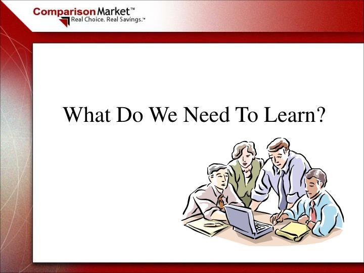 What Do We Need To Learn?