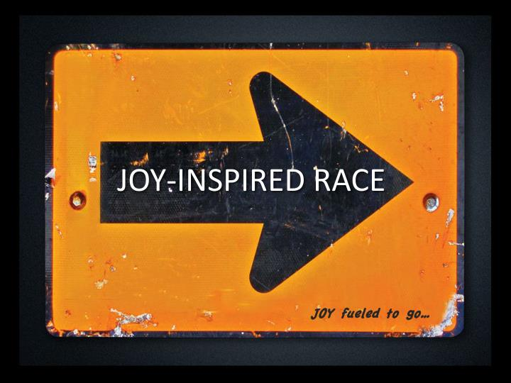 Joy inspired race