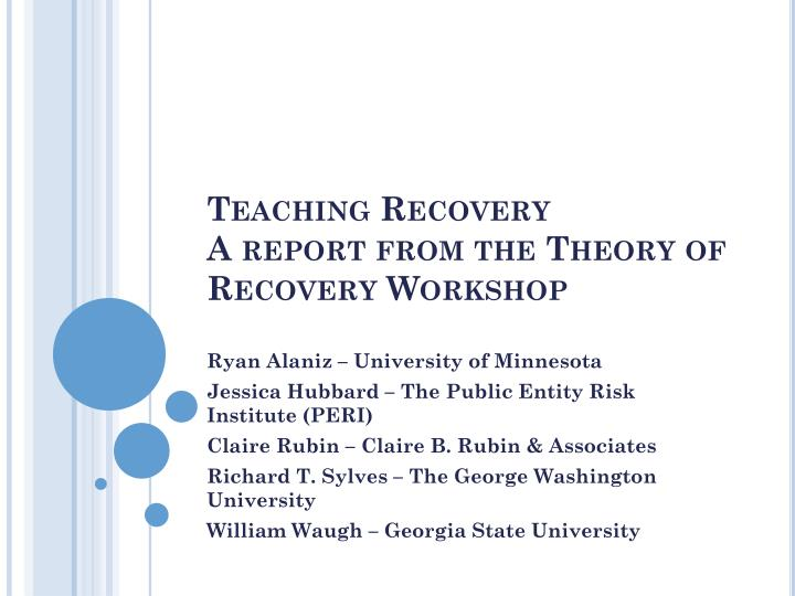 teaching recovery a report from the theory of recovery workshop n.