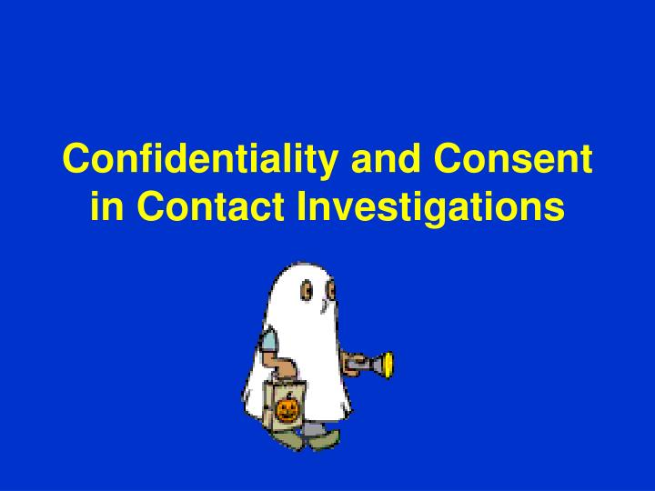 Confidentiality and Consent in Contact Investigations