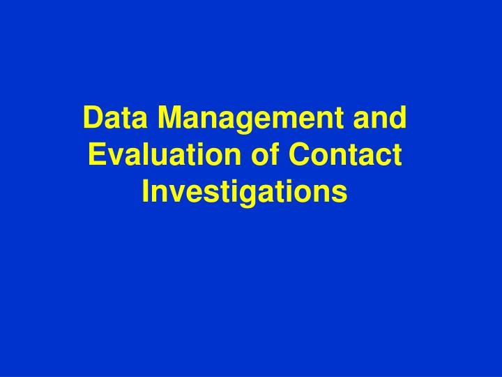Data Management and Evaluation of Contact Investigations