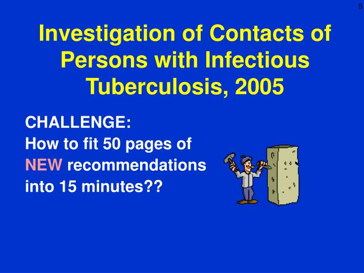 Investigation of contacts of persons with infectious tuberculosis 20051