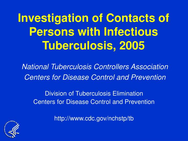 Investigation of Contacts of Persons with Infectious Tuberculosis, 2005
