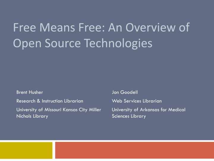 free means free an overview of open source technologies n.