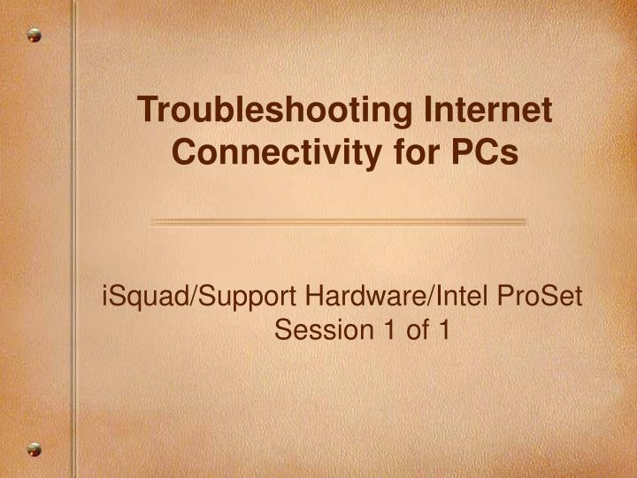 troubleshooting internet connectivity for pcs n.