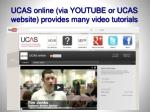 ucas online via youtube or ucas website provides many video tutorials