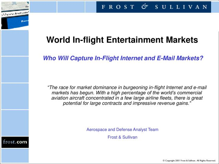 world in flight entertainment markets who will capture in flight internet and e mail markets n.