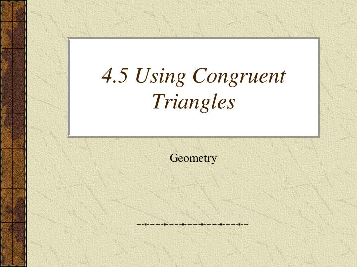 4 5 using congruent triangles n.
