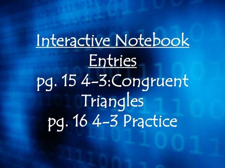 interactive notebook entries pg 15 4 3 congruent triangles pg 16 4 3 practice n.