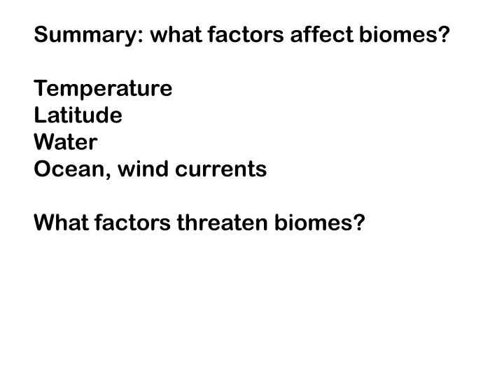 Summary: what factors affect biomes?