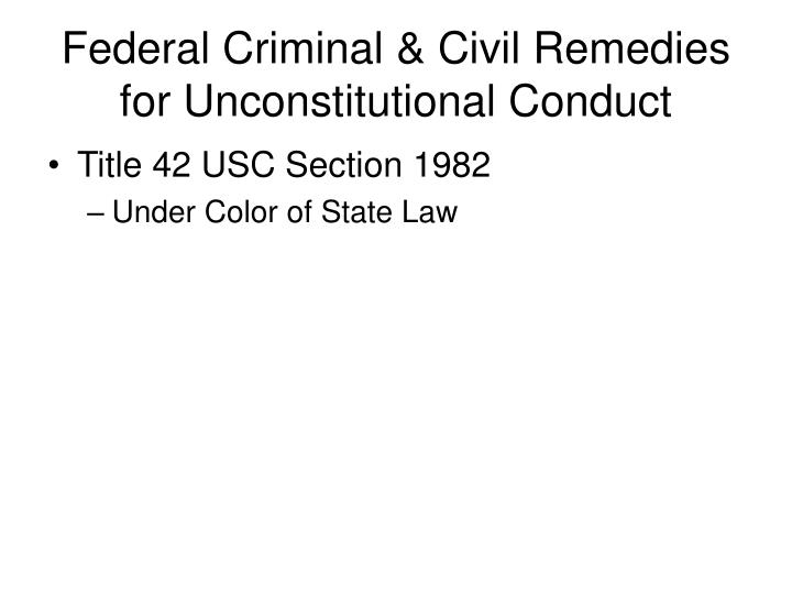 federal criminal civil remedies for unconstitutional conduct n.