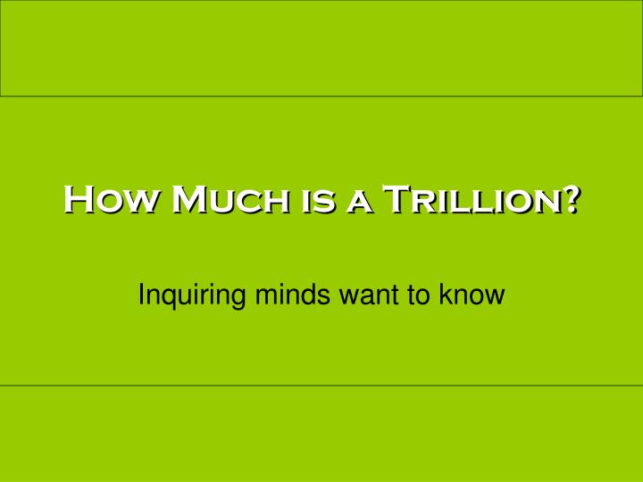 how much is a trillion n.