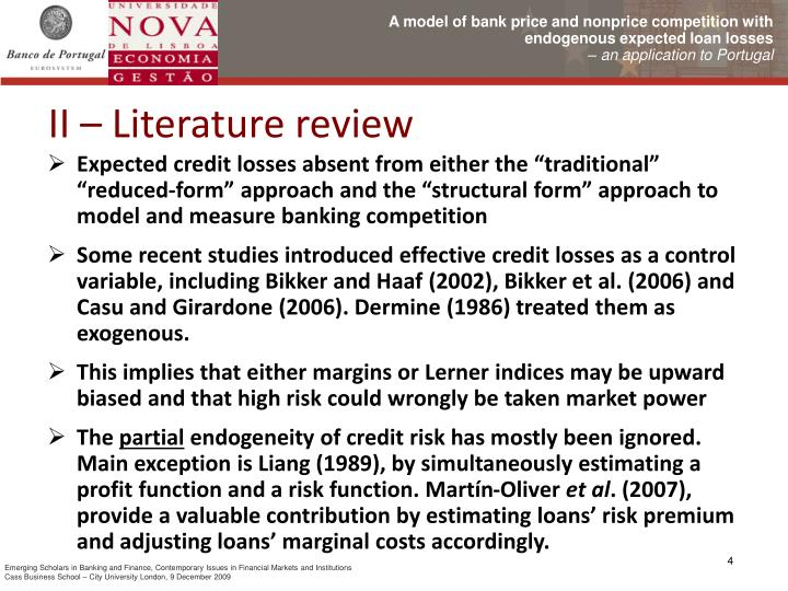 "Expected credit losses absent from either the ""traditional"" ""reduced-form"" approach and the ""structural form"" approach to model and measure banking competition"