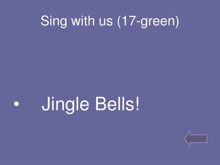 Sing with us (17-green)