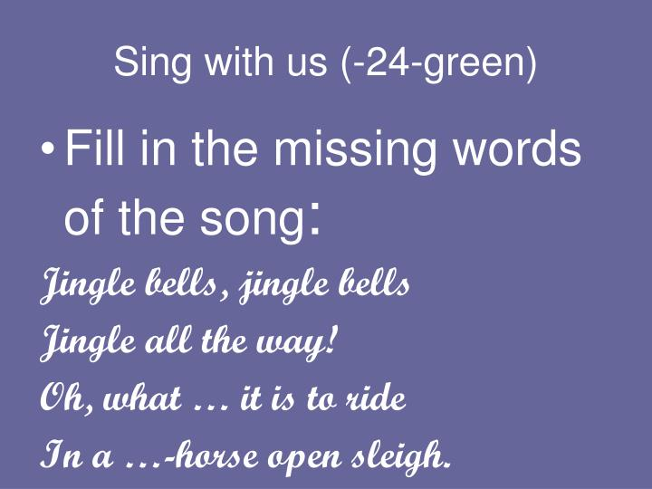 Sing with us (-24-green)