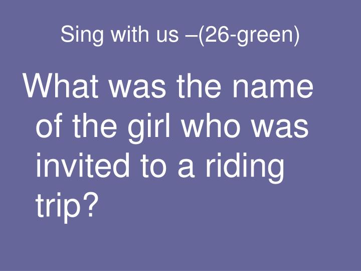 Sing with us –(26-green)