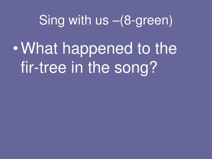 Sing with us –(8-green)