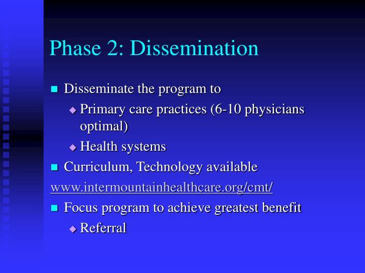 Phase 2: Dissemination