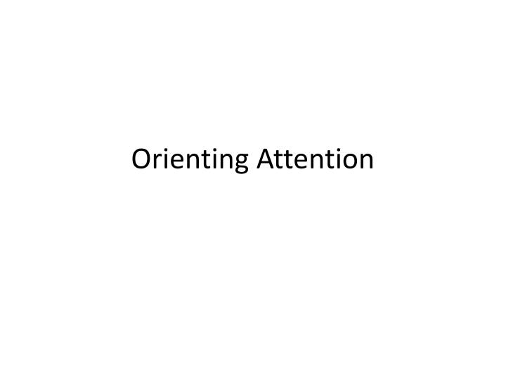 orienting attention n.
