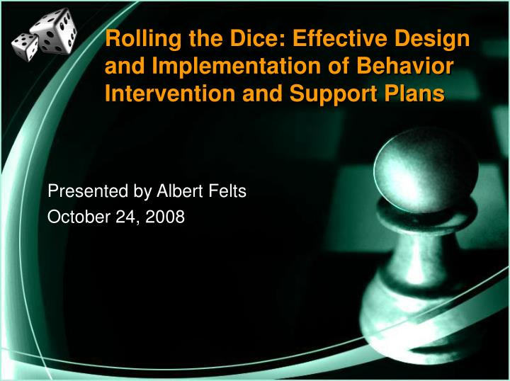 rolling the dice effective design and implementation of behavior intervention and support plans n.
