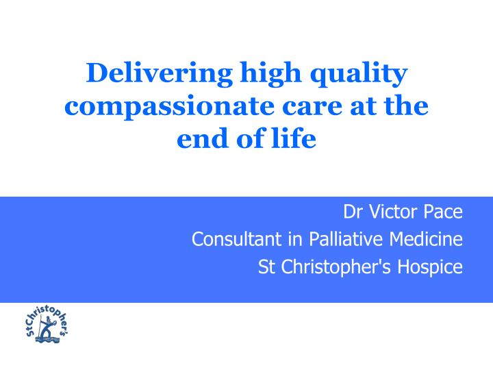 delivering high quality compassionate care at the end of life n.