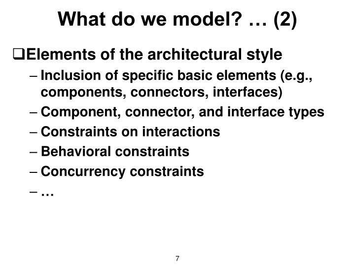 What do we model? … (2)