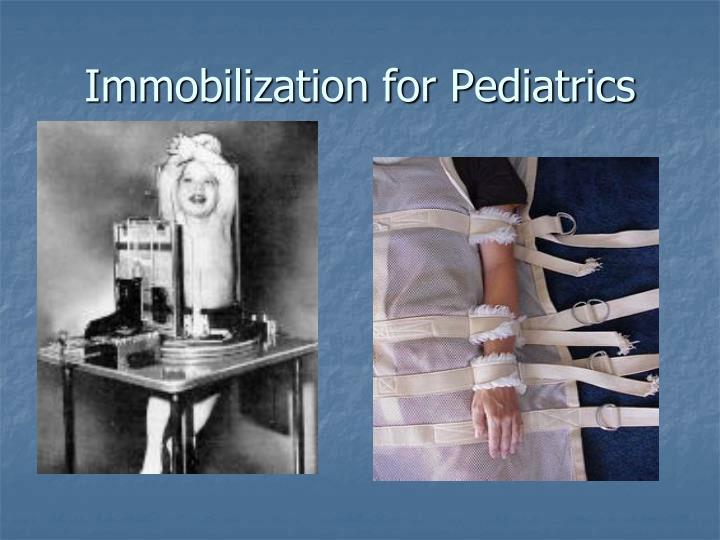 Immobilization for Pediatrics