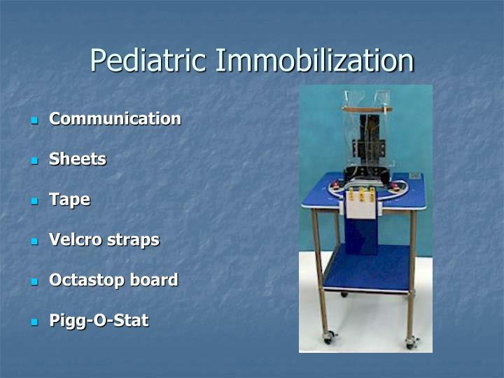 Pediatric Immobilization