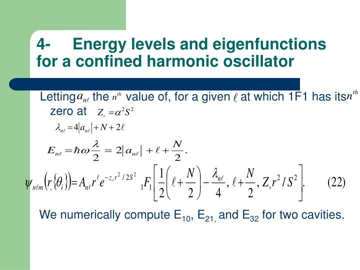 4-	Energy levels and eigenfunctions for a confined harmonic oscillator