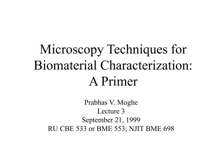 microscopy techniques for biomaterial characterization a primer n.