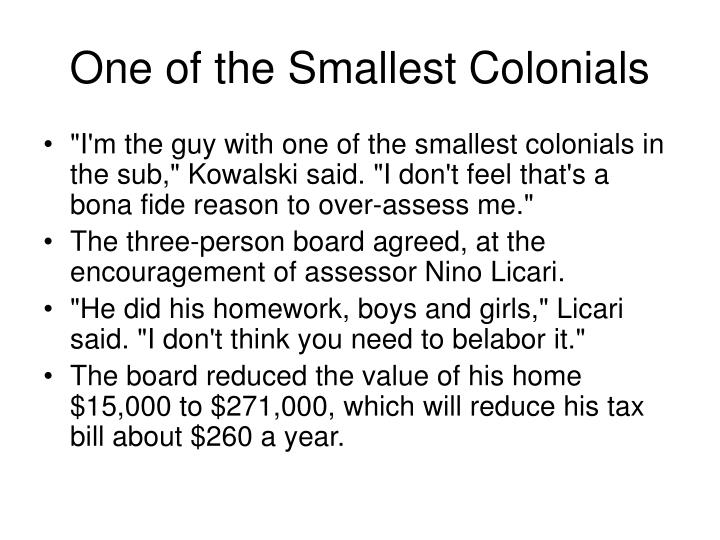 One of the Smallest Colonials