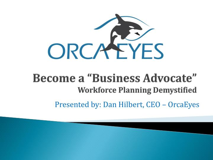 Become a business advocate workforce planning demystified