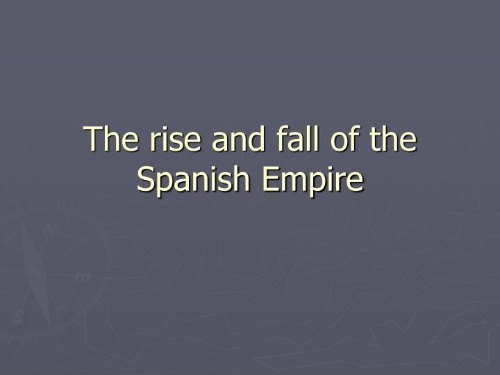 the rise and fall of the spanish empire n.