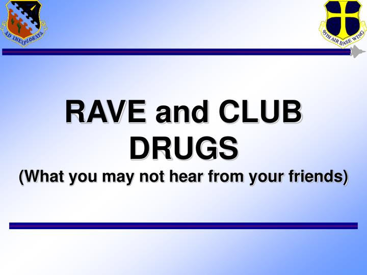 rave and club drugs what you may not hear from your friends n.