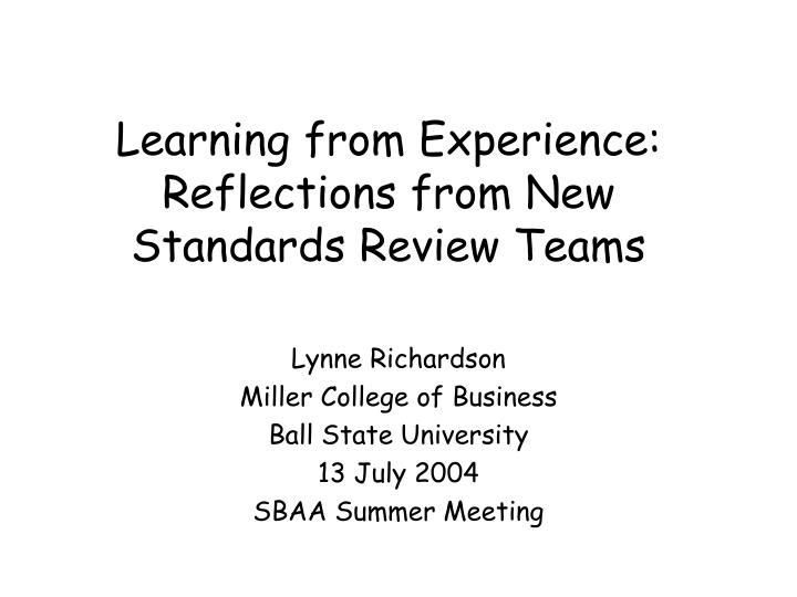 learning from experience reflections from new standards review teams n.