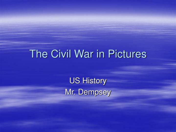 the civil war in pictures n.