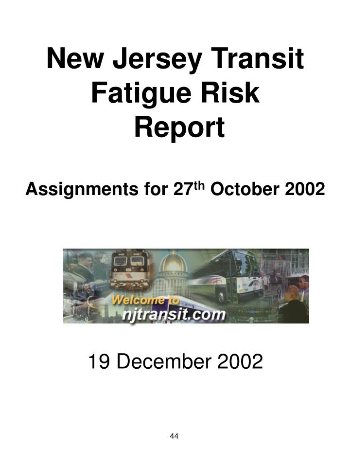 new jersey transit fatigue risk report assignments for 27 th october 2002 n.